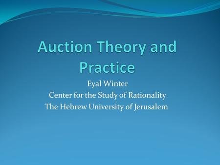 Eyal Winter Center for the Study of Rationality The Hebrew University of Jerusalem.