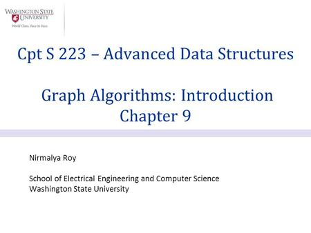 Cpt S 223 – Advanced Data Structures Graph Algorithms: Introduction