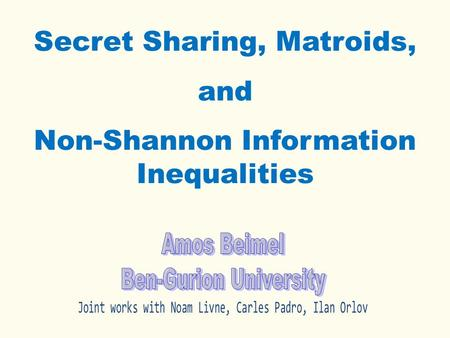 Secret Sharing, Matroids, and Non-Shannon Information Inequalities.