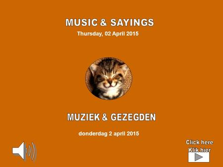 Thursday, 02 April 2015 donderdag 2 april 2015 La canzone di Momo 2'43'' Via con me 2'45'' The Song of the Rain 4'49'' My !My !Time Flies ! 3'02'' Oiche.