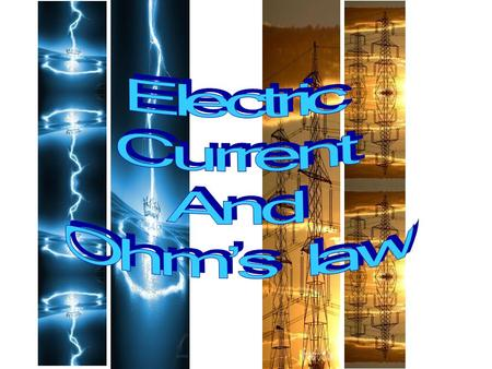 Electric Current And Ohm's law.