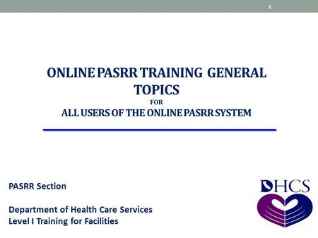 Online pasrr training general topics for All users of the Online pasrr system This PowerPoint is for training facilities to use Online PASRR to perform.