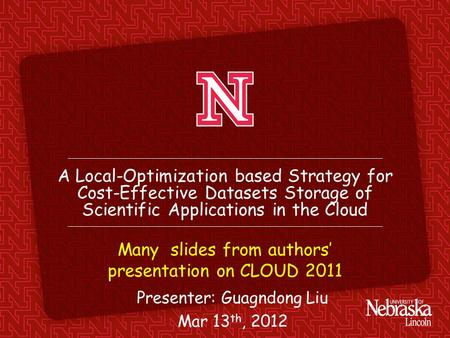 A Local-Optimization based Strategy for Cost-Effective Datasets Storage of Scientific Applications in the Cloud Many slides from authors' presentation.