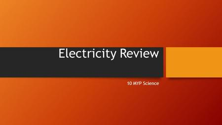 Electricity Review 10 MYP Science.