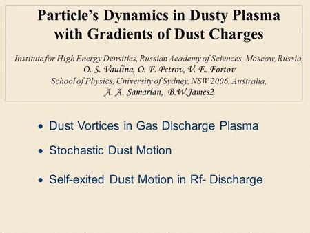 Particle's Dynamics in Dusty Plasma with Gradients of Dust Charges