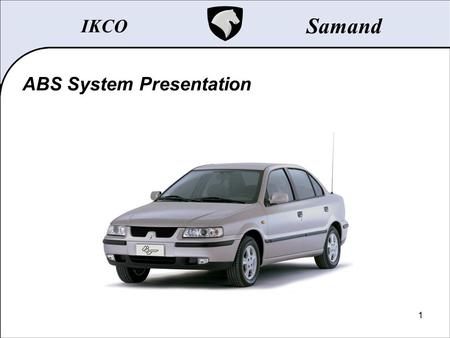 1 ABS System Presentation IKCO Samand. 2 Table of Contents... Introduction TEVES MK20 MANDO.