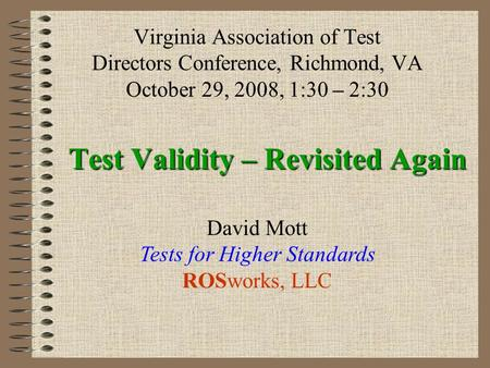 Test Validity – Revisited Again