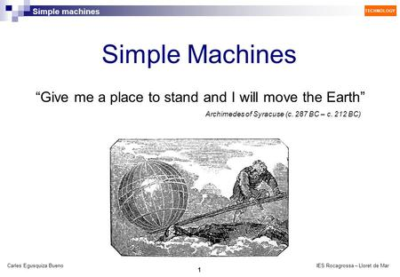 "Simple Machines ""Give me a place to stand and I will move the Earth"""