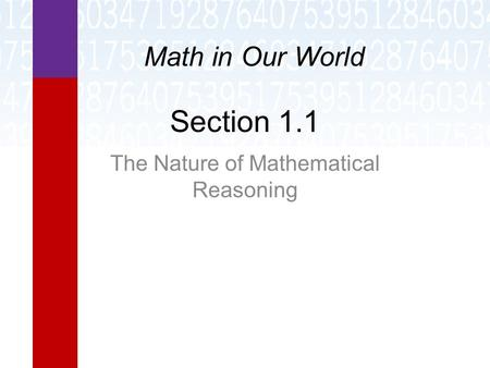 Section 1.1 The Nature of Mathematical Reasoning Math in Our World.