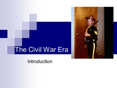 The Civil War Era Introduction. The Civil War was about... --Growth and Limits --Slavery and Freedom --North and South --East and West --Men and Women.