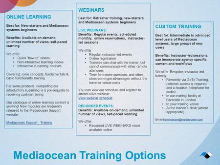 Mediaocean Training Options ONLINE LEARNING Best for: New-starters and Mediaocean systems beginners Benefits: Available on-demand, unlimited number of.