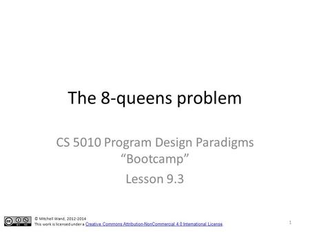 "The 8-queens problem CS 5010 Program Design Paradigms ""Bootcamp"" Lesson 9.3 TexPoint fonts used in EMF. Read the TexPoint manual before you delete this."