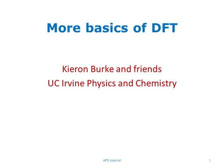 Kieron Burke and friends UC Irvine Physics and Chemistry