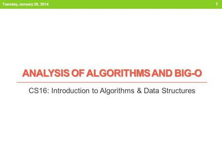 Analysis of algorithms and BIG-O