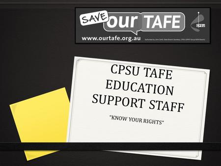 "CPSU TAFE EDUCATION SUPPORT STAFF ""KNOW YOUR RIGHTS"""