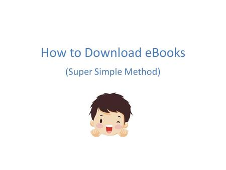 How to Download eBooks (Super Simple Method). Go to bhpl.org and look for Electronic Resources on the left hand menu.