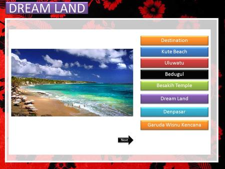 DREAM LAND Destination Kute Beach Uluwatu Bedugul Besakih Temple Dream Land Denpasar Garuda Wisnu Kencana Next.