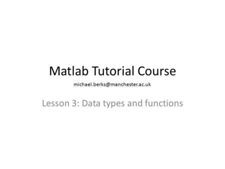 Matlab Tutorial Course Lesson 3: Data types and functions