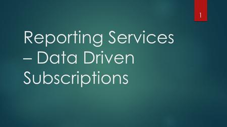 Reporting Services – Data Driven Subscriptions 1.