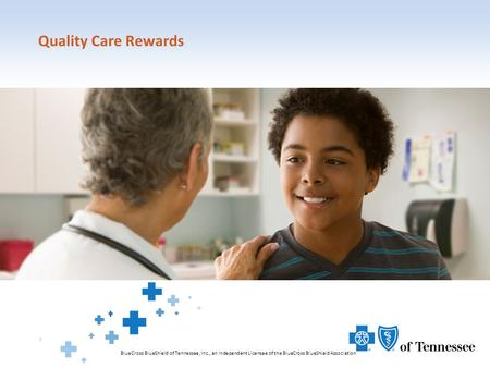 Quality Care Rewards BlueCross BlueShield of Tennessee, Inc., an Independent Licensee of the BlueCross BlueShield Association.