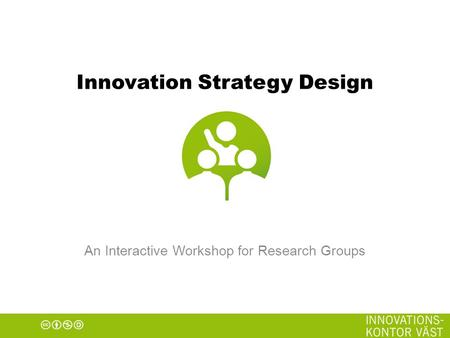 Innovation Strategy Design An Interactive Workshop for Research Groups.