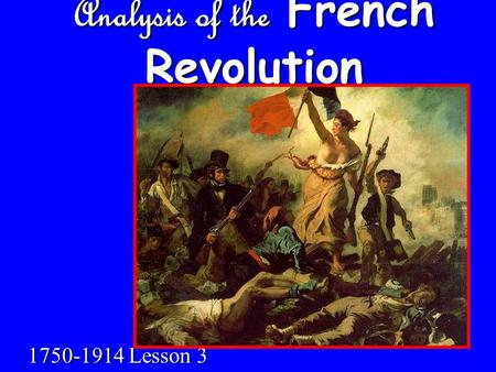 Analysis of the French Revolution 1750-1914 Lesson 3.