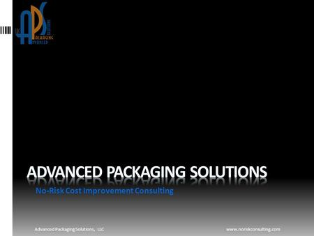 No-Risk Cost Improvement Consulting Advanced Packaging Solutions, LLCwww.noriskconsulting.com.