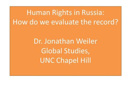 Human Rights in Russia: How do we evaluate the record. Dr