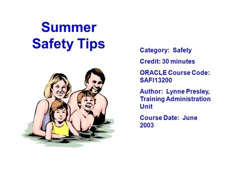 Summer Safety Tips Category: Safety Credit: 30 minutes