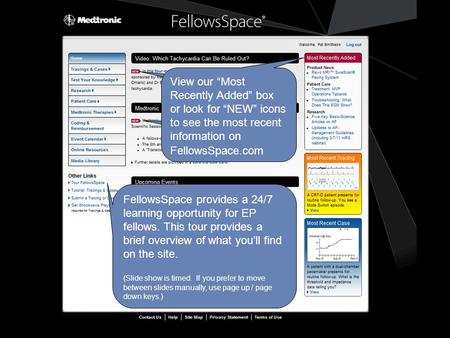 FellowsSpace provides a 24/7 learning opportunity for EP fellows. This tour provides a brief overview of what you'll find on the site. (Slide show is timed.