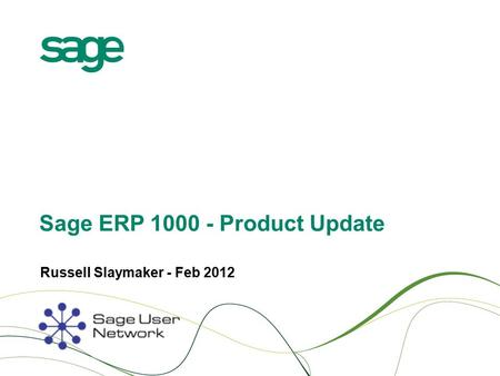 Sage ERP 1000 - Product Update Russell Slaymaker - Feb 2012.