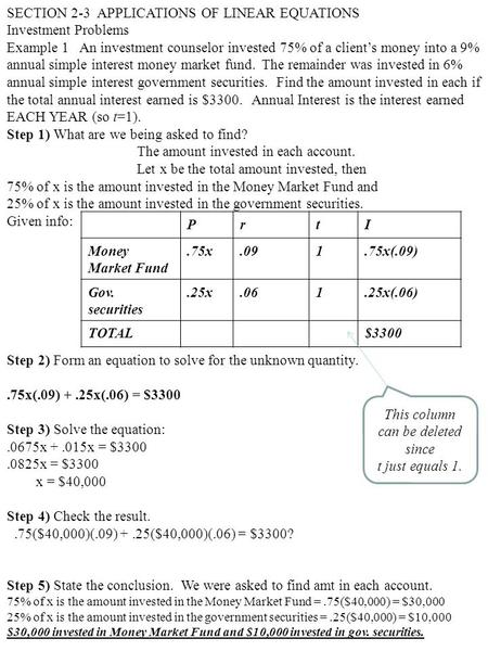 SECTION 2-3 APPLICATIONS OF LINEAR EQUATIONS Investment Problems Example 1 An investment counselor invested 75% of a client's money into a 9% annual simple.