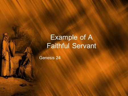 Example of A Faithful Servant