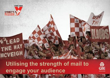 Utilising the strength of mail to engage your audience.