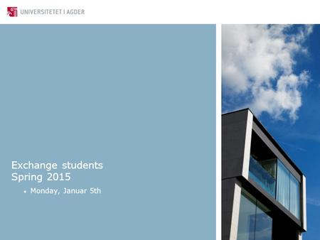 Exchange students Spring 2015 Monday, Januar 5th.