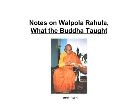 Notes on Walpola Rahula, What the Buddha Taught (1907 - 1997)