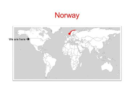 "We are here  Norway. Facts about Norway  The capital city is Oslo.  The country's name come from the Viking word meaning ""Northern Way"".  It is."