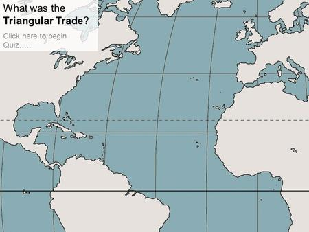 What was the Triangular Trade?