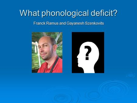 What phonological deficit?