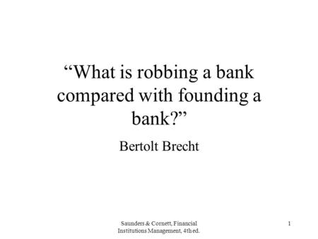 """What is robbing a bank compared with founding a bank?"""