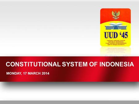 CONSTITUTIONAL SYSTEM OF INDONESIA