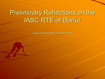 Preliminary Reflections on the IASC RTE of Darfur prepared for ALNAP, December 2004.