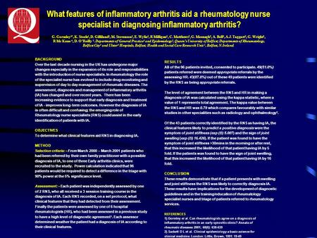 What features of inflammatory arthritis aid a rheumatology nurse specialist in diagnosing inflammatory arthritis? G. Gormley 1*, K. Steele 1, D. Gilliland.