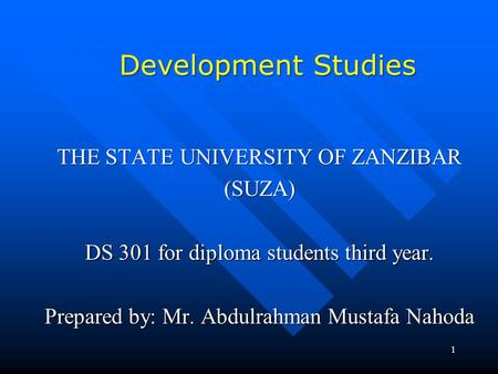 Development Studies THE STATE UNIVERSITY OF ZANZIBAR (SUZA)