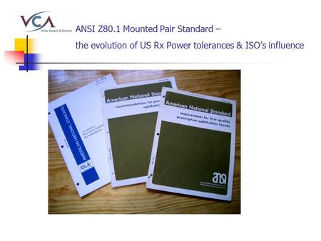 ANSI Z80.1 Mounted Pair Standard – the evolution of US Rx Power tolerances & ISO's influence.