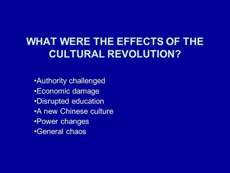 WHAT WERE THE EFFECTS OF THE CULTURAL REVOLUTION?