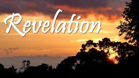 Revelation. Jesus in Revelation Letters to 7 churches – whose light was never meant to go out.