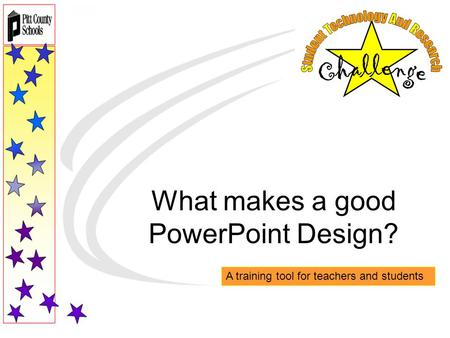 What makes a good PowerPoint Design? A training tool for teachers and students.