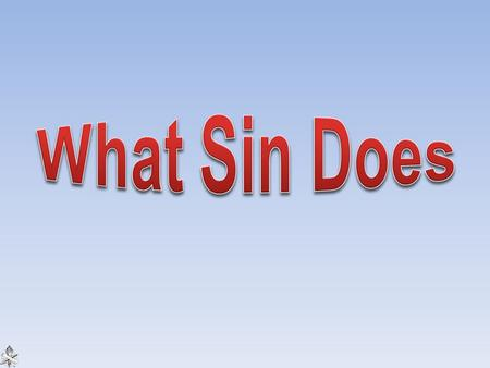 "Transgression of God's law, 1 John 3:4; 5:17 Failure to do God's stated will, James 4:17 Christians have ""died to sin"" and chosen to no longer let sin."