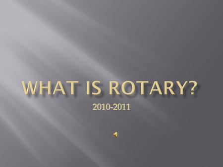 2010-2011. The four way test is a living guideline for Rotarians.